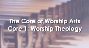 CORE 1: Theology