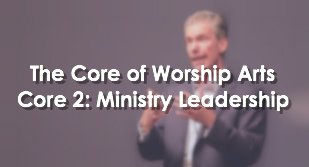 CORE 2: Ministry Leadershi...