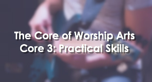 CORE 3: Practical Skills